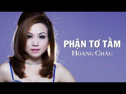 Phận Tơ Tằm [ HD ] - Hoàng Châu