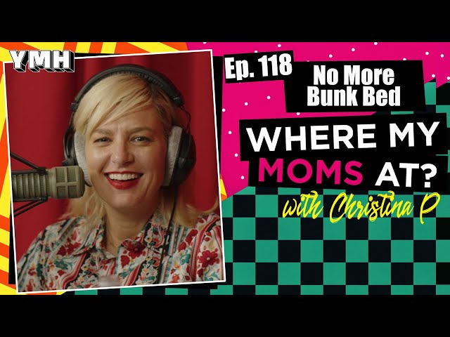 Ep. 118 Bye Bye Bunk Bed | Where My Moms At?