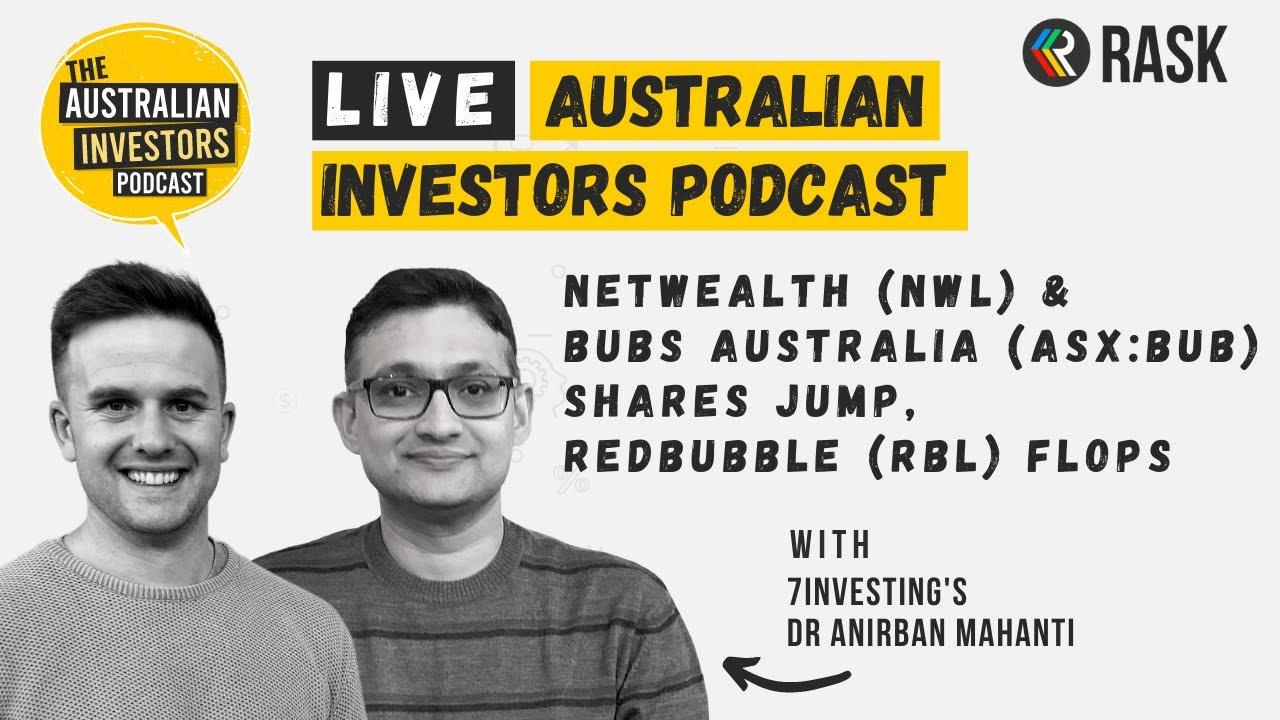 Download Live: Netwealth (NWL) & Bubs Australia (ASX:BUB) shares jump, Redbubble (RBL) flops