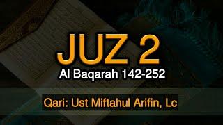 Download Tilawah Juz 2, oleh Ustadz Miftahul Arifin, Lc (Al Baqarah ayat 142-252)
