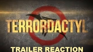 Trailer Reaction & Review #146: Terrordactyl