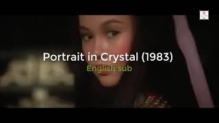 Portrait In Crystal (1983) (English Sub) Shui Jing Ren 水晶人 Người Thủy Tinh