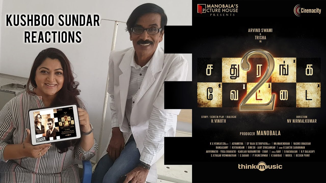 Kushboo reactions on Sathuranka Vettai 2 Teaser   Arvind Swamy, Trisha