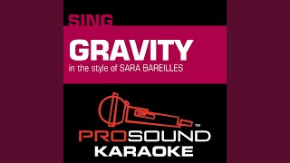 Gravity In the Style of Sara Bareilles Karaoke Instrumental