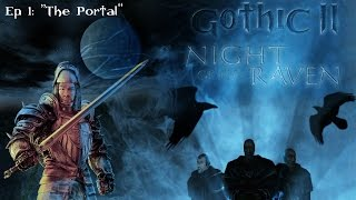 Gothic II: Night of the Raven (Game Movie) - Episode 1: The Portal