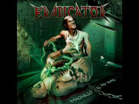 Eradicator - Madness is My Name (Full Album)