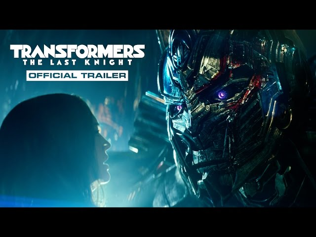 Transformers: The Last Knight - Trailer (2017) Official - Paramount Pictures
