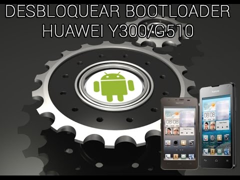 Desbloquear el Bootloader oficialmente en el Huawei Y300/G510/Daytona + Recovery [VIDEOTUTORIAL] from YouTube · Duration:  26 minutes 54 seconds
