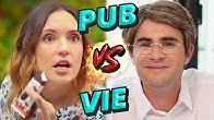 LES PUBS vs LA VIE 4