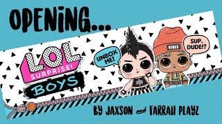 Jaxson & Farrah Playz - LOL Surprise - BOYS!! (Opening/Unboxing)