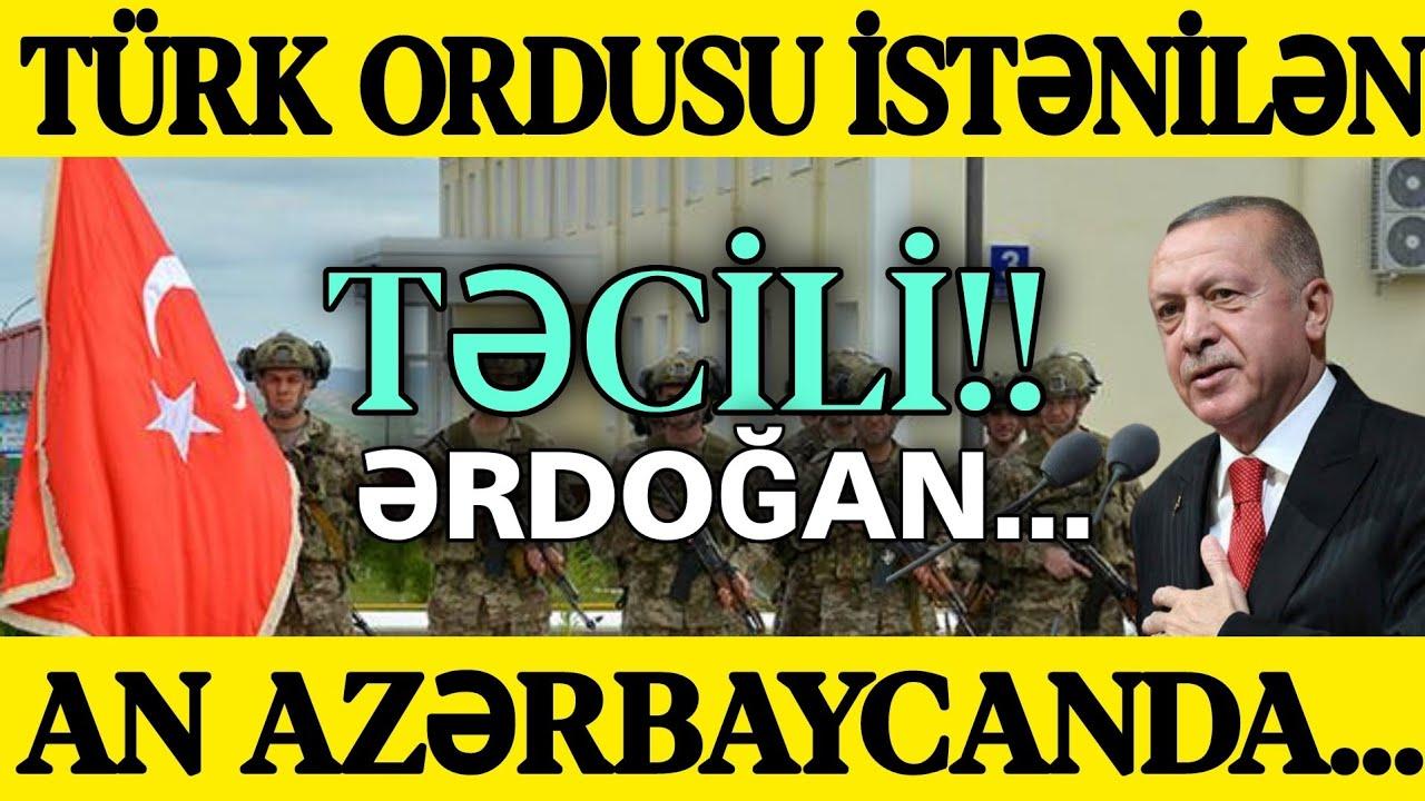 SON DƏQİQƏ! Türk Ordusu istənilən an Azərbaycanda... ƏRDOĞAN