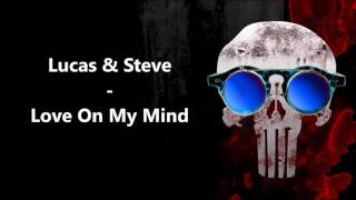 Lucas & Steve - Love On My Mind