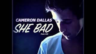 Cameron Dallas-She Bad Audio