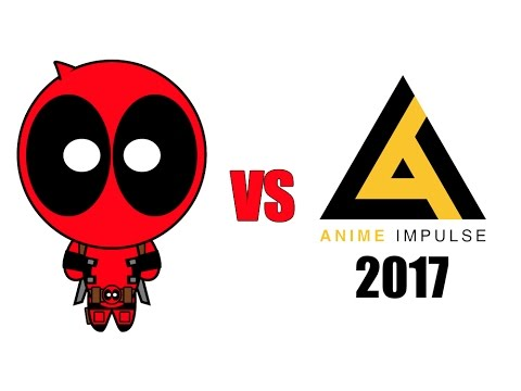 Deadpool vs Anime Impulse 2017