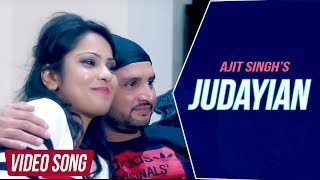 JUDAYIAN || AJIT SINGH || OFFICIAL FULL VIDEO 2016 || BATTH RECORDS