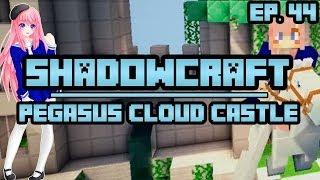 Pegasus Cloud Castle   ShadowCraft   Ep. 44