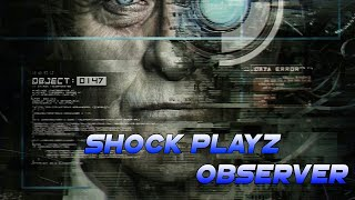 SHOCK PLAYZ (OBSERVER) A Must Play Horror Game | What Is Reality?? | Detective Time Road To 600 Subs