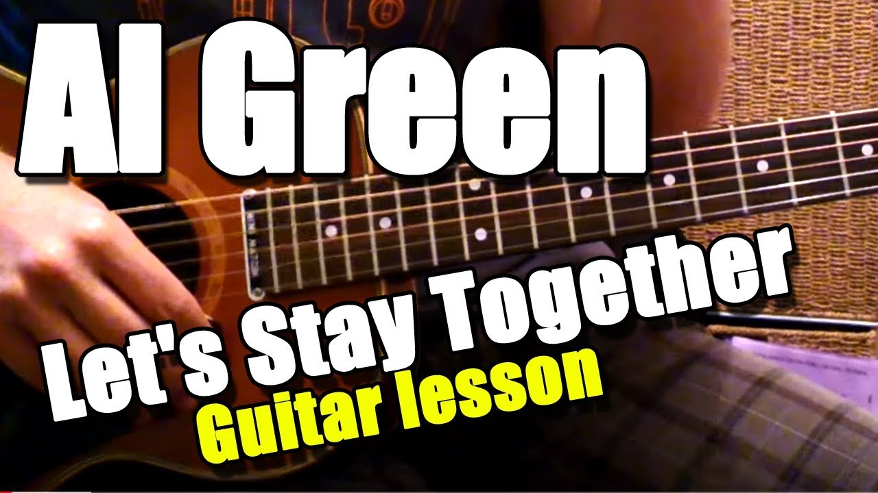 How To Play Let S Stay Together On Guitar Al Green Chords Guitar