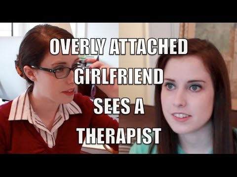 Overly Attached Girlfriend Sees A Therapist