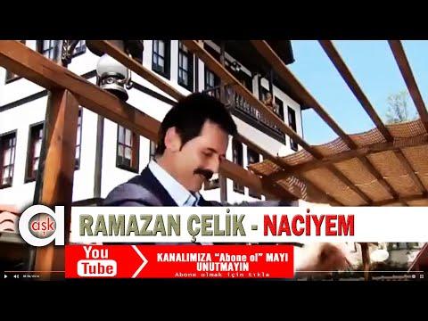 Ramazan Çelik - Naciyem 2