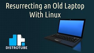 Resurrecting an Old Laptop with Linux
