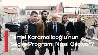 #Vlog:1 - Temel Karamollaoğlu'nun Seçim Programı Nasıl Geçiyor?
