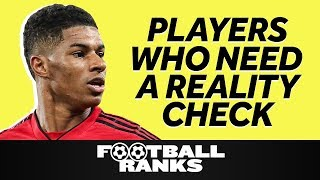 Ranking the Footballers Who Need A Reality Check | B/R Football Ranks Podcast