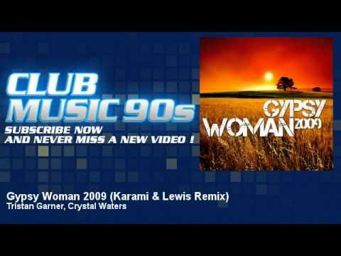 Tristan Garner, Crystal Waters - Gypsy Woman 2009 - Karami & Lewis Remix - ClubMusic90s