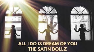 All I Do Is Dream Of You feat. The Satin Dollz