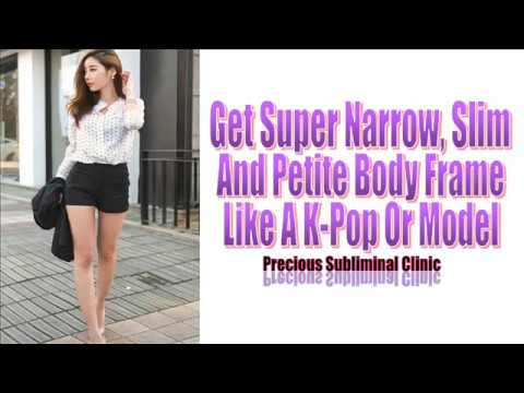 Narrow Petite And Thin Body Frame - 3rd Formula [Affirmation