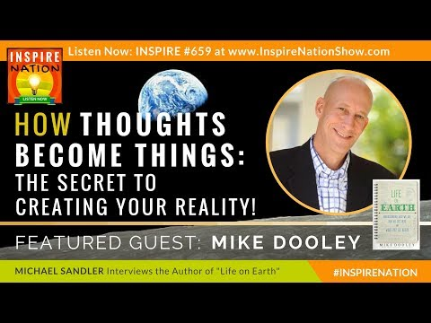 🌟MIKE DOOLEY How Thoughts Become Things - The Secret to Creating Your Reality! @MIKEDOOLEY