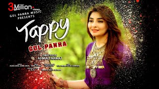Tappy | Gul Panra New Song | Pashto New Song | Gul Panra OFFICIAL New Tappy 2021