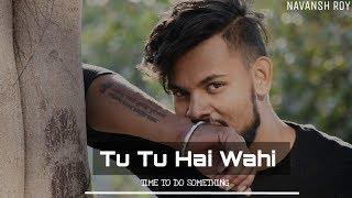 Tu Tu Hai Wahi Cover by Rahul Jain Yeh waada Raha   romantic video   love story 2018   90s