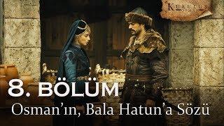 Osmanın, Bala Hatuna sözü - Kuruluş Osman 8. Bölüm