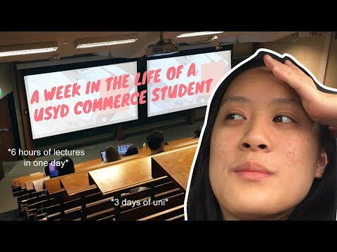 A WEEK IN THE LIFE OF A UNIVERSITY OF SYDNEY COMMERCE STUDENT