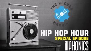 The Record Machine Hip Hop Hour Feat. iLLPHONiCS
