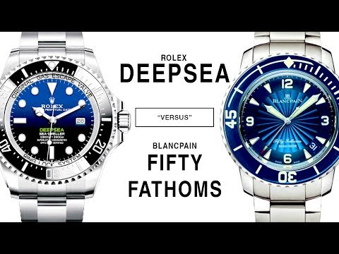 ROLEX DEEPSEA SEA-DWELLER Vs FIFTY FATHOMS BY BLANCPAIN: D-Blue 116660 Vs.  5015D