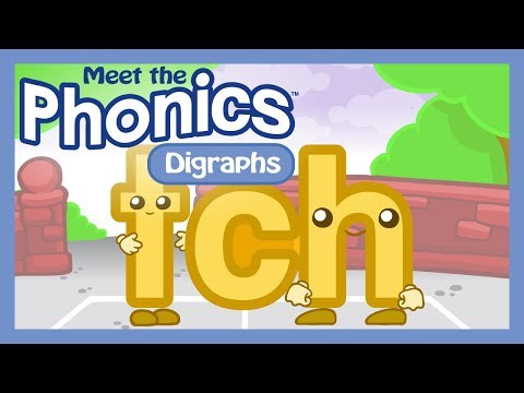 Meet the Phonics Digraphs - tch
