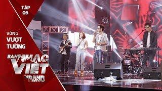 Cánh Buồm Phiêu Du - Poco Band // Tập 6 vòng Vượt Tường | The Band - Ban Nhạc Việt 2017
