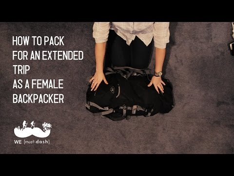 How to Pack for an Extended Trip as a Female Backpacker