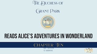 Chapter Ten - Alice's Adventures in Wonderland