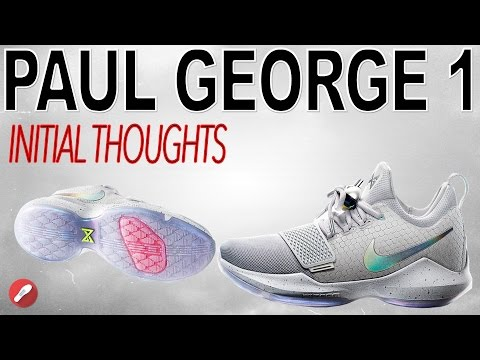 Nike Paul George 1 Initial Thoughts!