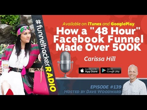 """Carissa Hill, How a """"48 Hour"""" Facebook Funnel Made Over 500K"""