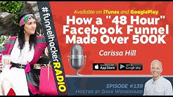 "Carissa Hill, How a ""48 Hour"" Facebook Funnel Made Over 500K"