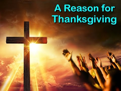 A Reason for Thanksgiving