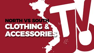 North vs South: Clothing and Accessories | Learn Vietnamese with TVO
