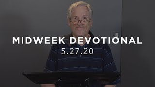 MIDWEEK DEVOTIONAL - 5.27.20