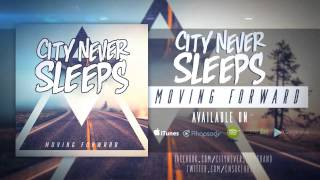 "City Never Sleeps - ""Moving Forward"" w/ Download"