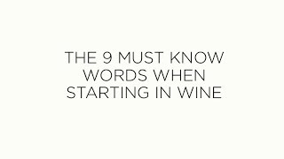 Wine Basics: The 9 Keywords yo…