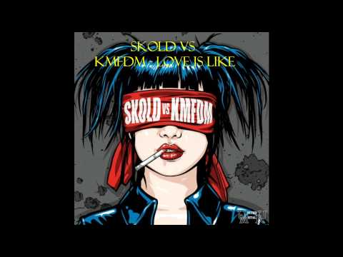 Skold Vs KMFDM - Love Is Like